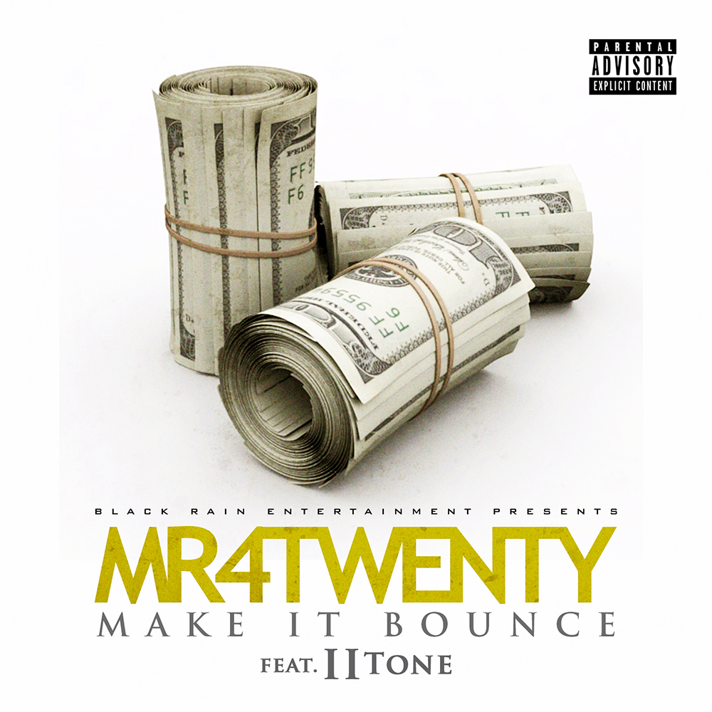 Mr. 4Twenty - Make It Bounce (feat. II Tone)