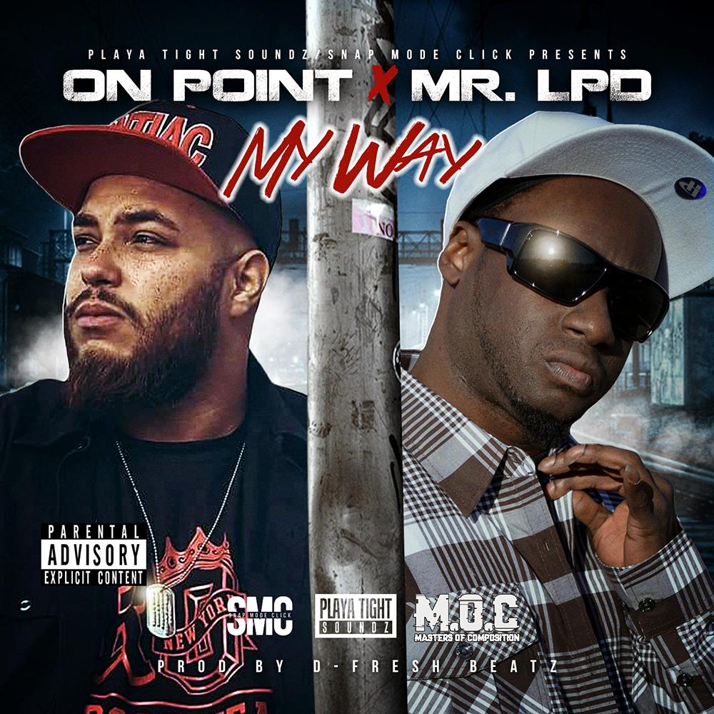 On Point & Mr. LPD - My Way