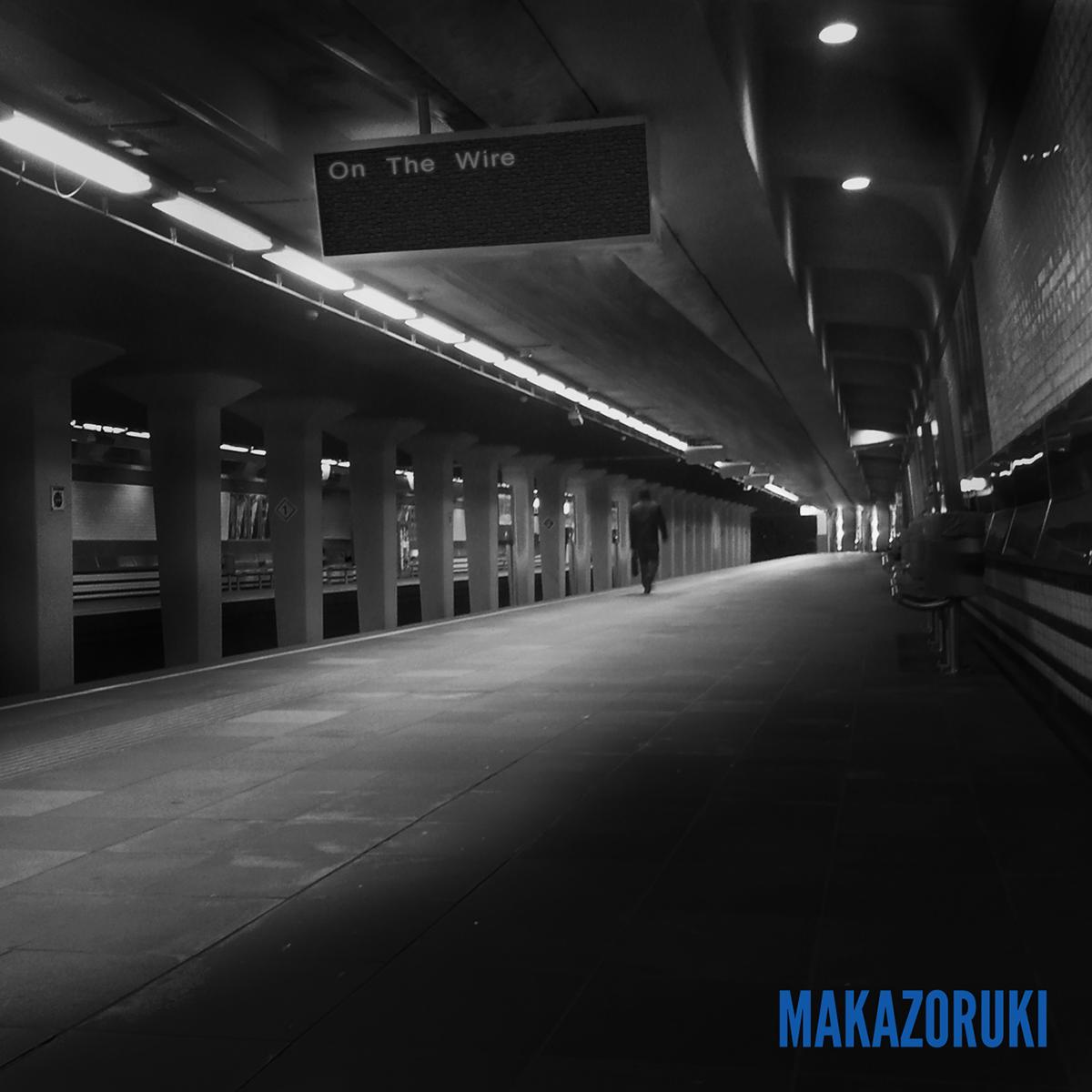 MAKAZORUKI - On the Wire