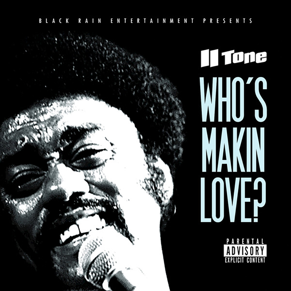 II Tone - Who's Makin Love?