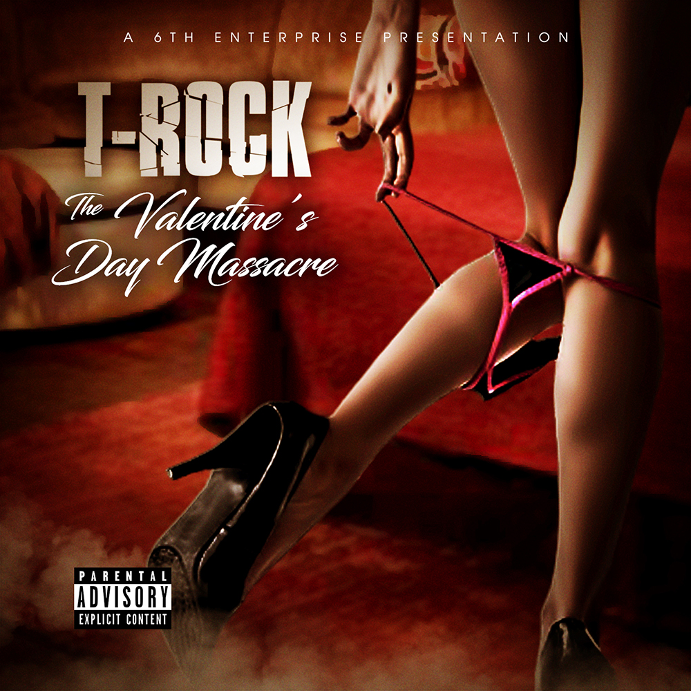 T-Rock - The Valentine's Day Massacre