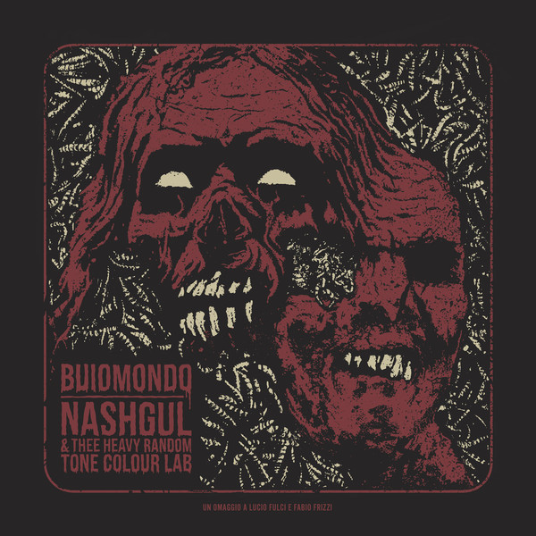 Buio Mondo / Nashgul & Thee Heavy Random Tone Colour Lab