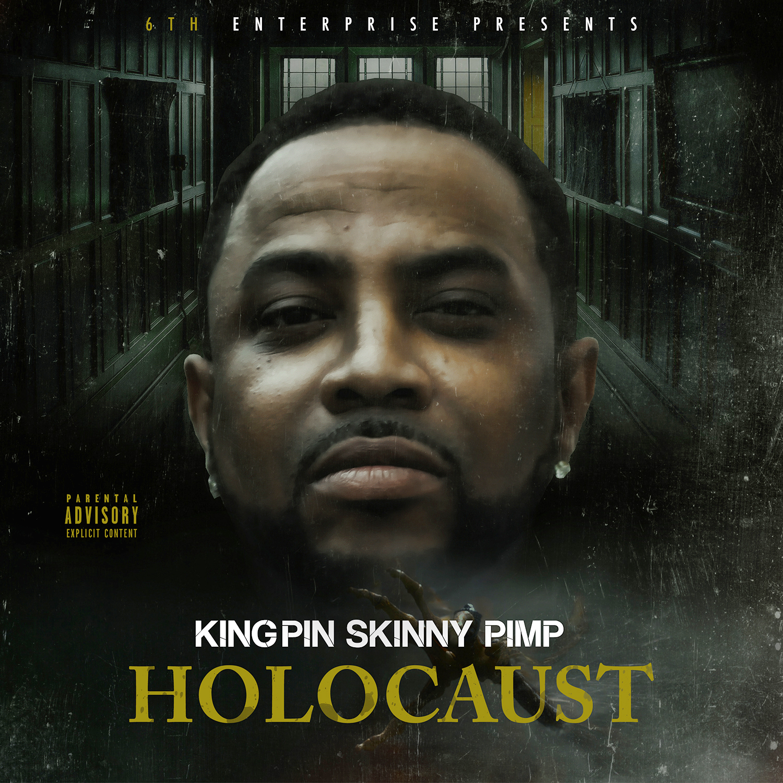Kingpin Skinny Pimp - Holocaust