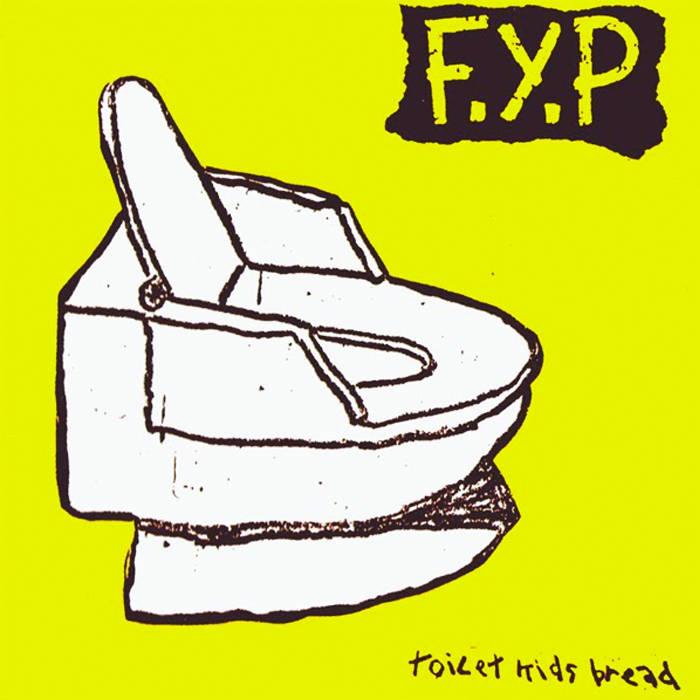 F.Y.P. - Toilet Kids Bread TAPE