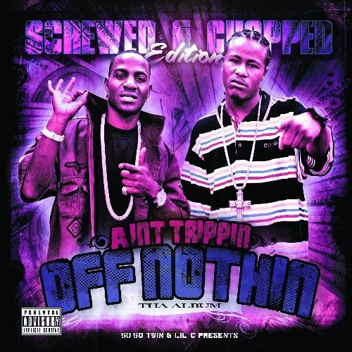 50/50 Twin & Lil C - Aint Trippin Off Nothin (Screwed & Chopped Edition)