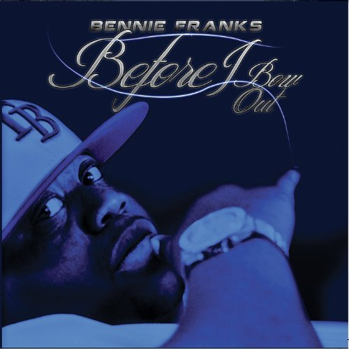Bennie Franks - Before I Bow Out