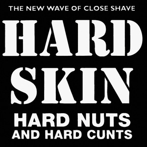 Hard Skin - Hard Nuts and Hard Cunts LP