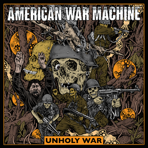 American War Machine 'Unholy War'