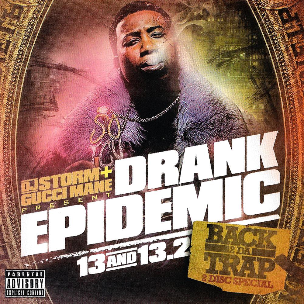 Gucci Mane & DJ Storm - Drank Epidemic 13 & 13.2