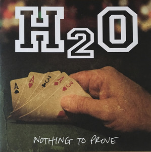 H2O - Nothing To Prove LP