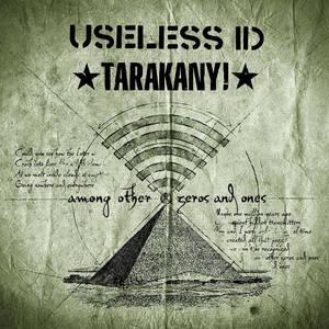 USELESS ID/TARAKANY! - AMONG OTHER ZEROS AND ONES