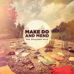 Make Do And Mend - End Measured Mile
