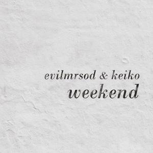 EvilMrSod & Keiko - Weekend CD