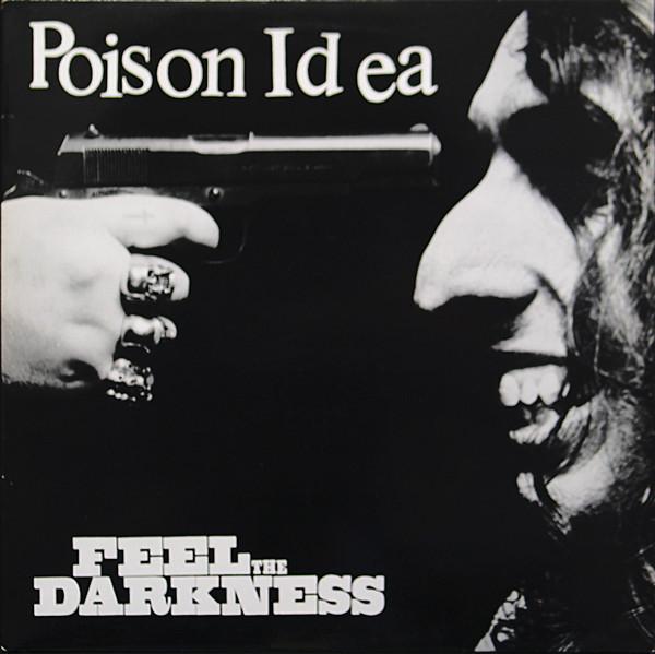 Poison Idea - Feel The Darkness 2xLP