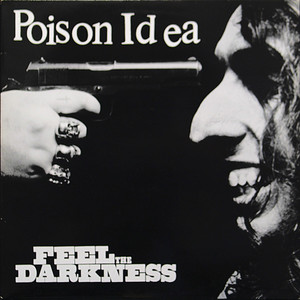 Poison Idea - Feel The Darkness 2xLP