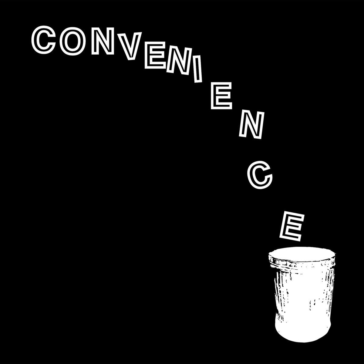 Convenience - Stop Pretending 7