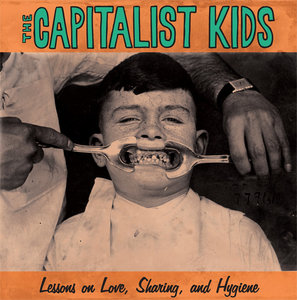 The Capitalist Kids - Lessons on Love, Sharing, and Hygiene LP
