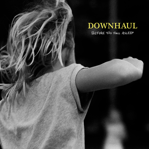Downhaul - Before You Fall Asleep