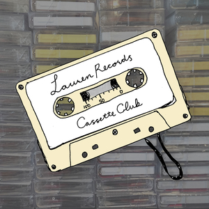 Lauren Records Cassette Club!