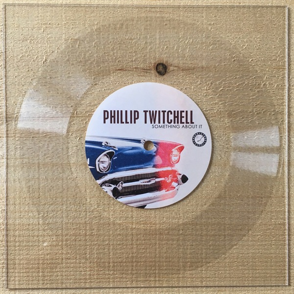 Phillip Twitchell<BR>Something About It - Single