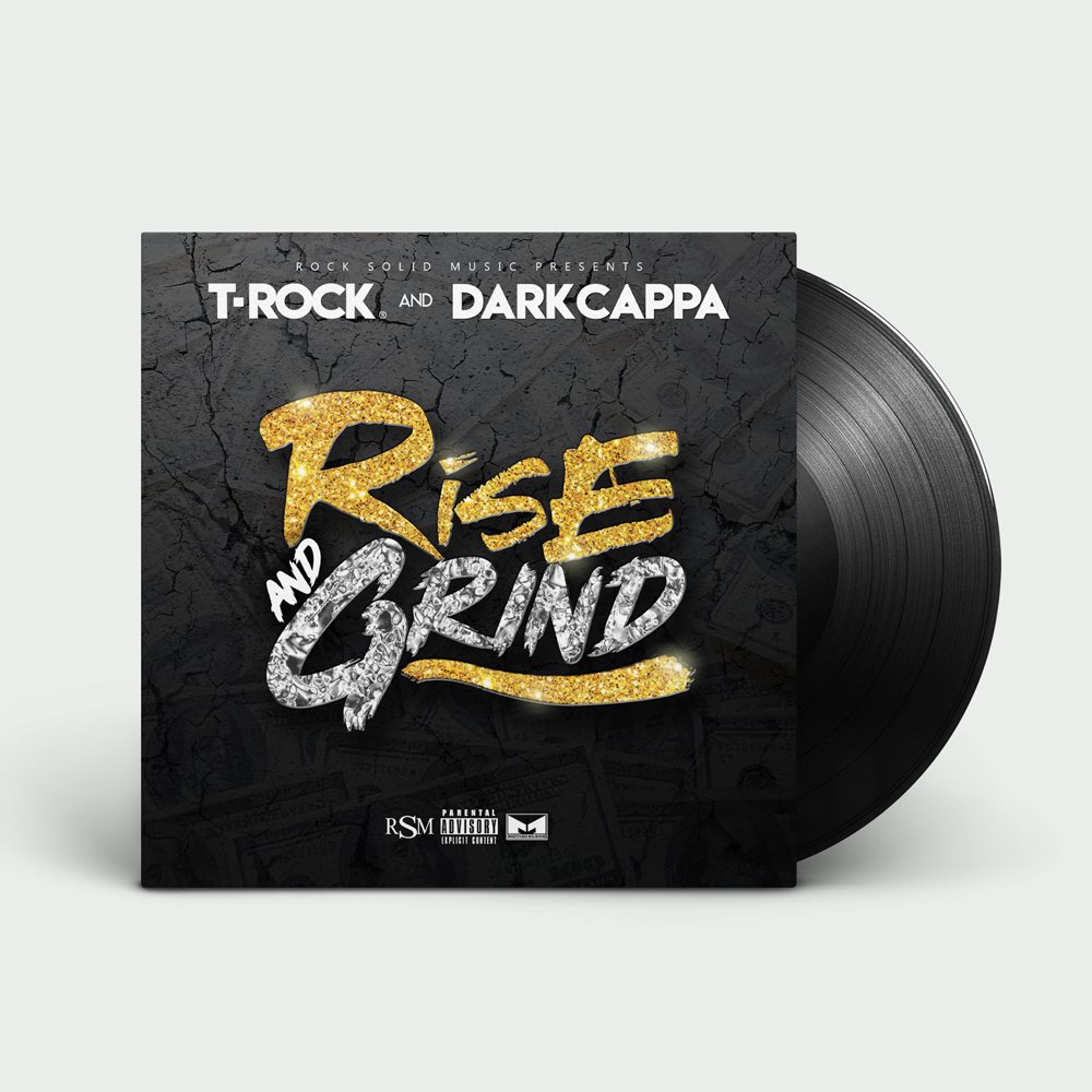 T-Rock & Dark Cappa - Rise and Grind (Vinyl)
