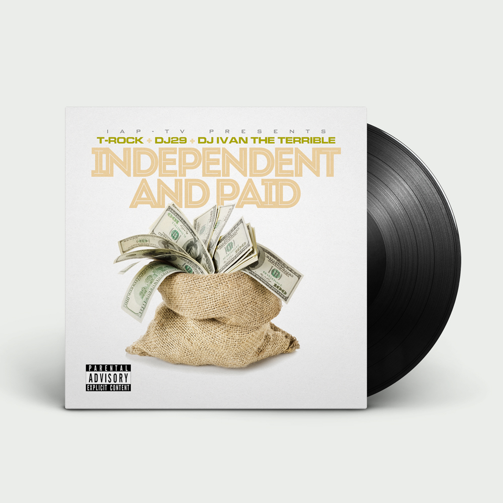 T-Rock + DJ29 + DJ Ivan The Terrible - Independent and Paid (Vinyl)