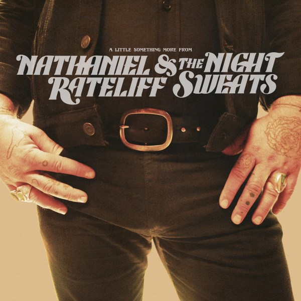 "Nathaniel Rateliff & The Night Sweats ""A Little Something More From"""
