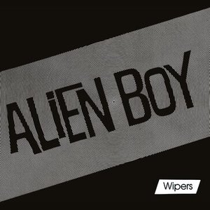 Wipers - Alien Boy 7