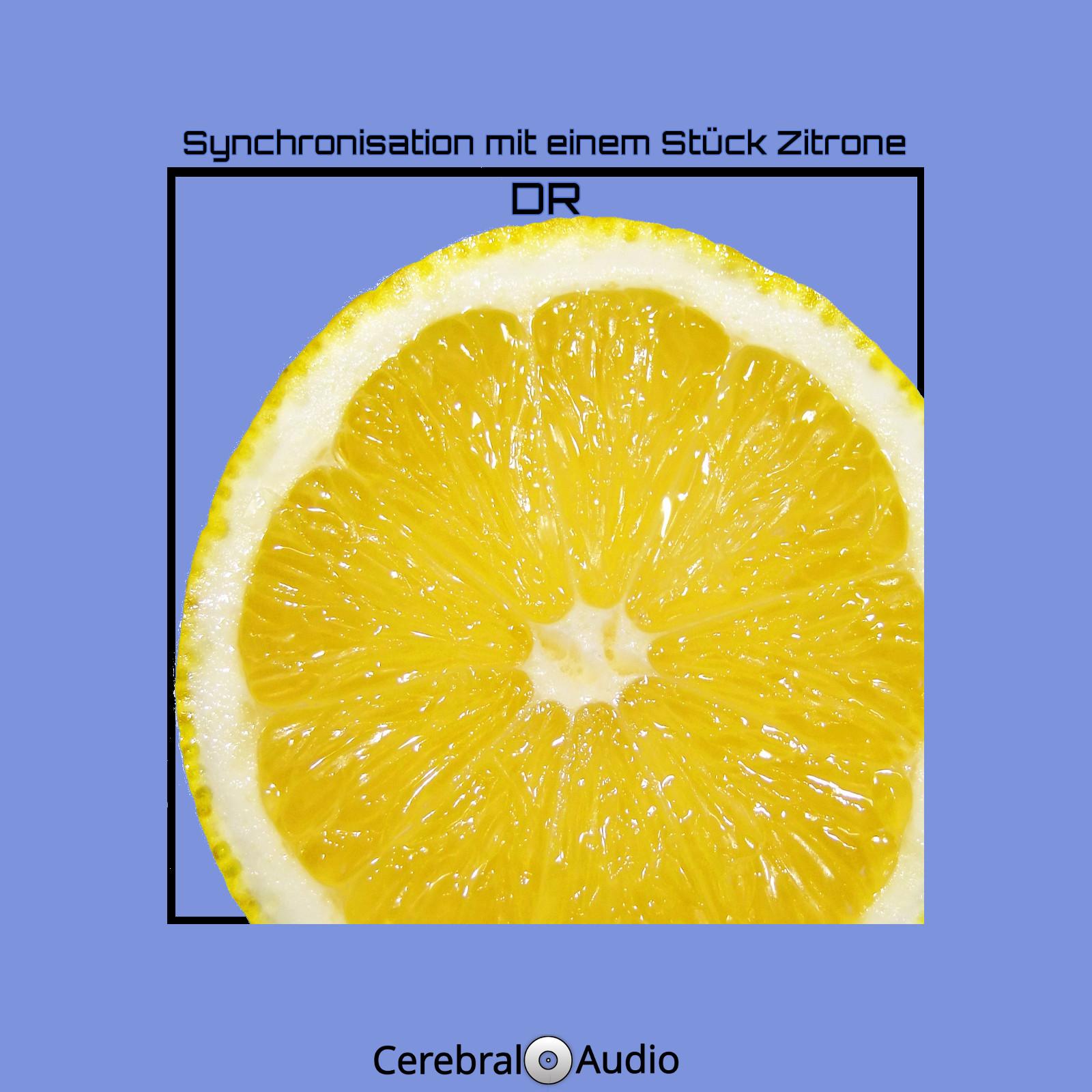 Synchronisation mit einem Stück Zitrone