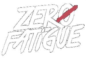 Zero Fatigue