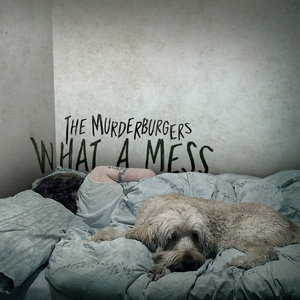 Murderburgers - What A Mess LP