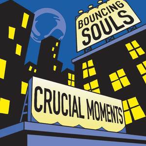 Bouncing Souls - Crucial Moments LP
