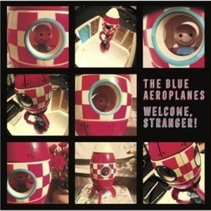 The Blue Aeroplanes - Welcome, Stranger! LP
