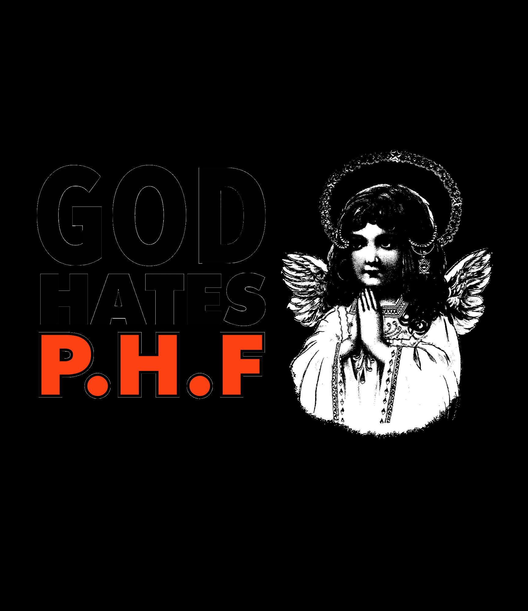 P.H.F - GOD HATES P.H.F (T-Shirt)