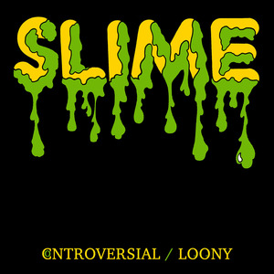 Slime - Loony/Controversial 7