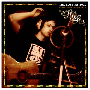 The Lost Patrol - Songs About Running Away-2LP