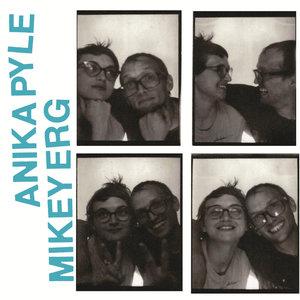 Anika Pyle / Mikey Erg - Split 7