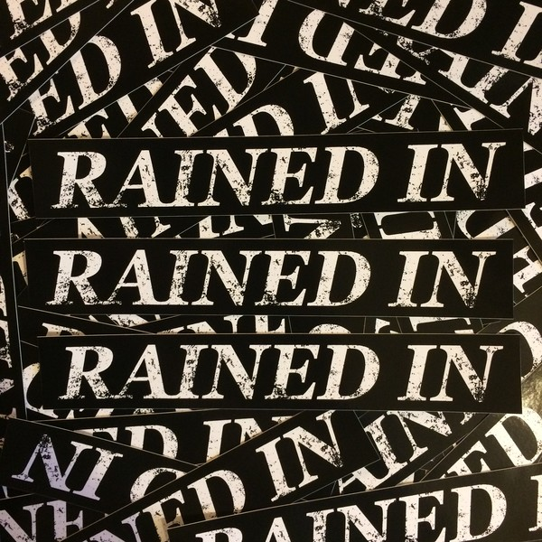 Rained In - Sticker