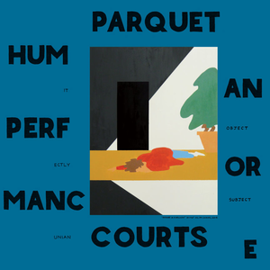Parquet Courts HUMAN PERFORMANCE