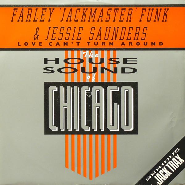 Farley 'Jackmaster' Funk & Jessie Saunders – Love Can't Turn Around (DJ International)