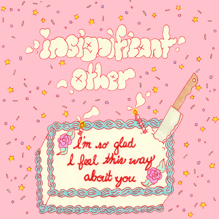 Insignificant Other - i'm so glad i feel this way about you