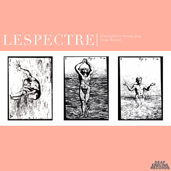 Lespectre - Atmospheric dream-pop from Bristol