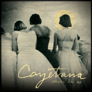 Cayetana - Nervous Like Me LP