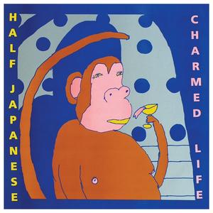 Half Japanese - Charmed Life LP