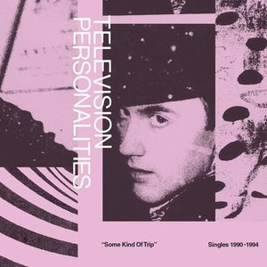 Television Personalities - Some Kind of Trip 2xLP