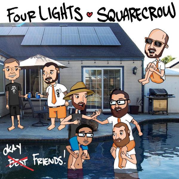 Four Lights & Squarecrow<br>Okay Friends Split