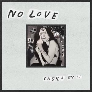 No Love - Choke On It LP