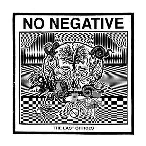 No Negative - The Last Offices LP