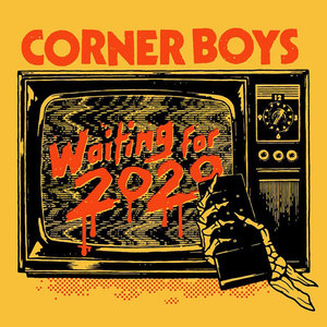 Corner Boys - Waiting For 2020 LP