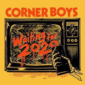 Corner Boys - Waiting For 2020 LP
